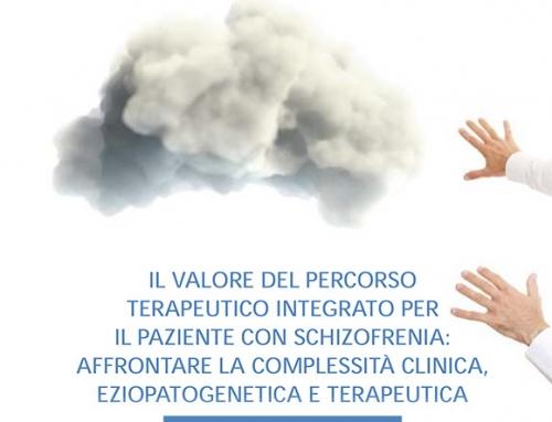 Il valore del percorso terapeutico integrato per il paziente con schizofrenia: affrontare la complessità clinica, eziopatogenetica e terapeutica